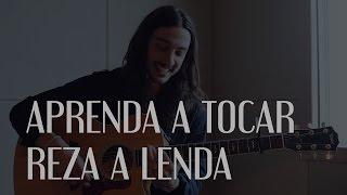 """APRENDA A TOCAR """"REZA A LENDA"""""""
