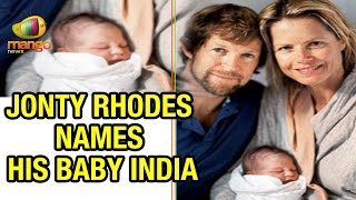 Jonty Rhodes Blessed with Baby Girl : Names her India Jeanne