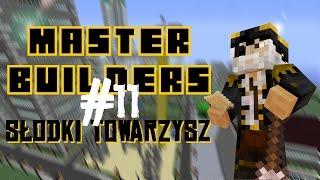 Master Builders #11 Słodki towarzysz