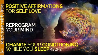 Reprogram Your Mind While You Sleep.  Positive Affirmations For Self Love.  Healing 432Hz