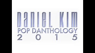 Daniel Kim - Pop Danthology 2015 (Full Version)