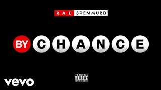 Rae Sremmurd - By Chance (Audio)