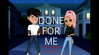 DONE FOR ME - A TDC INSPIRED MUSIC VIDEO! // MSP VERSION