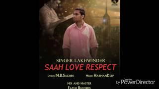 Saah Love Respect   Lakhwinder   Punjabi Song