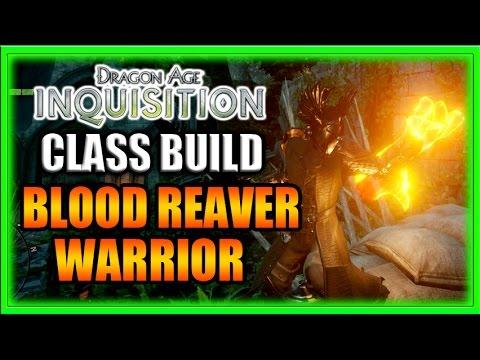 Dragon Age Inquisition - Class Build - Reaver Warrior!