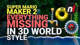 Everything MISSING In 3D World Style | Super Mario Maker 2 Nintendo Switch
