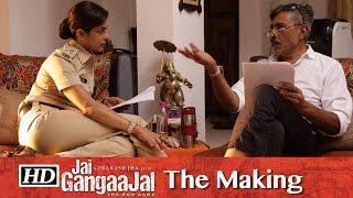 The Making Of Jai Gangaajal | Starring Priyanka Chopra