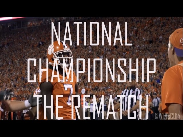 THE REMATCH // Clemson Football 2017 National Championship Hype