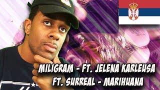 BALKAN RAP REACTION | MILIGRAM - ft. JELENA KARLEUSA ft. SURREAL - MARIHUANA (OFFICIAL VIDEO)
