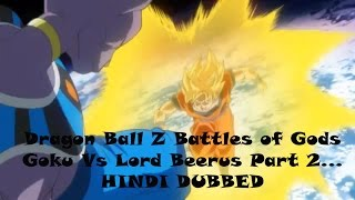 Dragon Ball Z Battle of Gods | Hindi Dubbed | Goku Vs Lord Beerus | Part 3