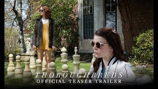 THOROUGHBREDS - Official Teaser Trailer [HD] - In Theaters 3/9/2018