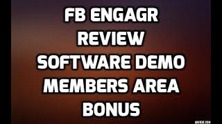 Fb Engagr Review $8 OFF DISCOUNT COUPON CODE Software Demo Members Area & Bonuses