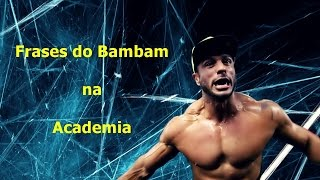 Top 10 : Frases do Bambam na Academia