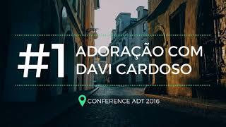 Adoração || David Cardoso #ConfADT2016