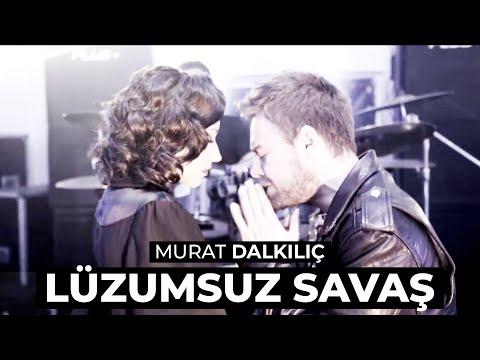 Murat Dalkılıç Lüzumsuz Savaş Official HD Stereo
