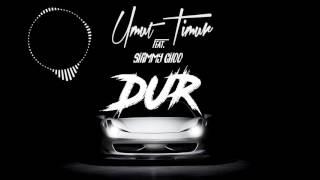 Umut Timur - Dur ft Shimmy Choo