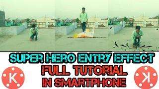 Kinemaster Editing #11|| Super Hero Entry Effect || Video Editor || Android || Hindi👍