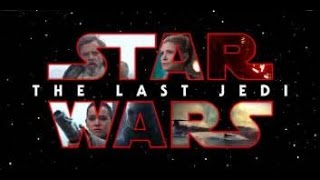 Star Wars Episode 8 The Last Jedi (Official T-Tralier)