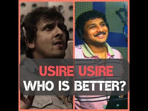 Usire Usire by Sonu Nigam Who is better Rajesh Krishnan