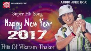 New Year Dj 2017   Super Hit Nonstop   Vikaram Thakor   Audio Juke Box