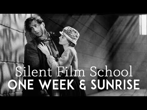 Silent Film School Episode 1: One Week (1920) & Sunrise A Song of Two Humans (1927)