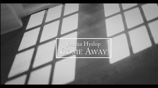Joshua Hyslop - Come Away [Live] [Lyrics] In Deepest Blue
