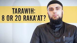 Tarawih prayer - 8 or 20 rak