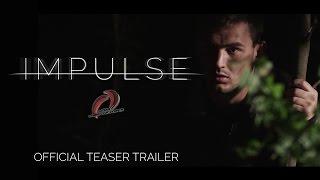 Impulse (Short Film) - Official Teaser Trailer