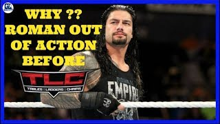 Why Roman Reigns Out of Action Before TLC 2017