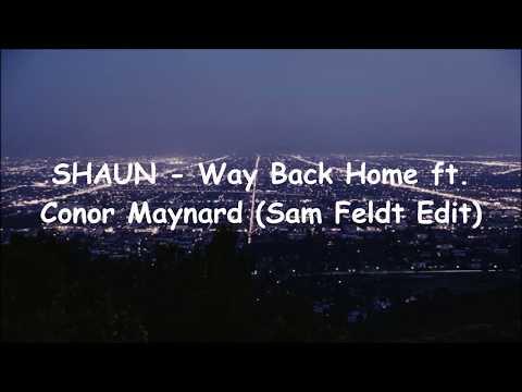SHAUN Way Back Home ft. Conor Maynard Sam Feldt Edit Lyrics Terjemahan Indonesia