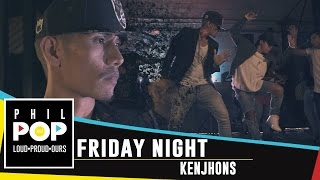 Kenjhons - Friday Night [Official Music Video] PHILPOP 2016