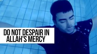 Do Not Despair in Allah