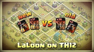 New vs Old Max LALOON on TH12 | After JUNE Update | TH12 War Strategy #15 | COC 2018 |