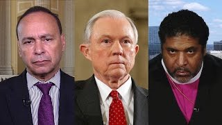 Rep. Luis Gutiérrez & Rev. William Barber on AG Nominee Jeff Sessions's Racist, Xenophobic Record