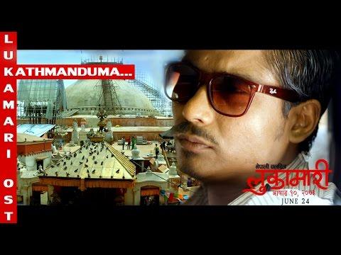 NEW NEPALI MOVIE SONG|| Kathmandu ma || Nepali Movie ||  LUKAMARI || लुकामारी || Saugat Malla