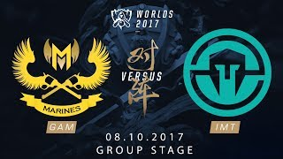 [08.10.2017] GAM vs IMT [Group Stage][CKTG2017][Bảng B]