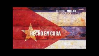 Manolito Simonet & Dominic Miller - Shape Of My Heart (Hecho En Cuba) 2016