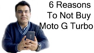 6 Reasons To Not Buy Moto G Turbo Edition- Crisp Review