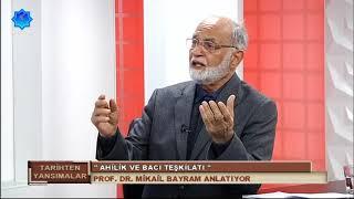 Tarihten Yansımalar || Ahilik Ve Bacı Teşkilatı II Prof. Dr. Mikail Bayram