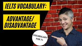 7+ IELTS Vocabulary to Write about Advantages and Disadvantages