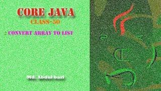 Core Java- Bangla Tutorial(Convert Array to List)- Class 50