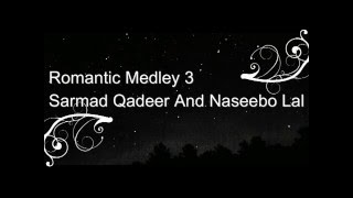 Download Romantic Medley 3 -Sarmad Qadeer And -Naseebo Lal 3Gp Mp4