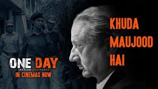 Khuda Maujood Hai Video | One Day: Justice Delivered | Anupam Kher, Esha Gupta, Kumud Mishra