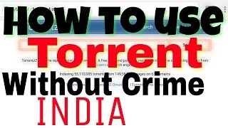 (India) How to Use Torrent without crime trick and Torrentz start again   wow!!