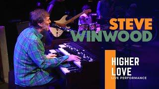 "Steve Winwood - ""Higher Love"" (Live Performance)"