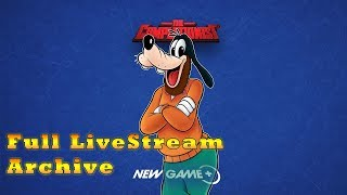 The Completionist Completes Goof Troop LIVE! Livestream VOD