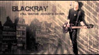 Sum 41 - Still Waiting (Blackray Acoustic Cover 2013)