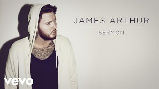 James Arthur - Sermon ft. Shotty Horroh
