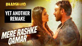 Mere Rashke Qamar Song | Baadshaho | Ajay Devgn, Ileana | Yet another Remake