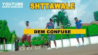 SHATTAWALE-DEM CONFUSE OFFICIAL VIDEO DANCE BY 2RAW DANCERS